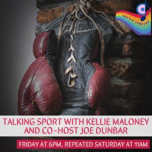 Talking Sport with Kellie Maloney & Joe Dunbar