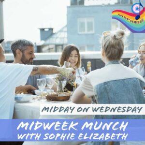Midweek Munch with Sophie Elizabeth