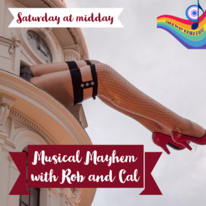 Musical Mayhem With Rob and Cal