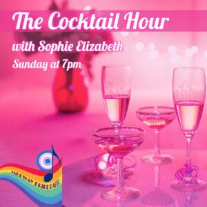 The Cocktail Hour with Sophie Elizabeth