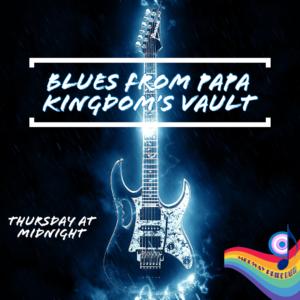 Blues From Papa Kingdoms Vault