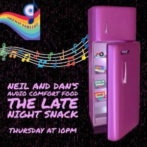 Neil & Dan's Audio Comfort Food – Late Night Snack